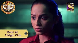 Your Favorite Character | Purvi At A Night Club | CID
