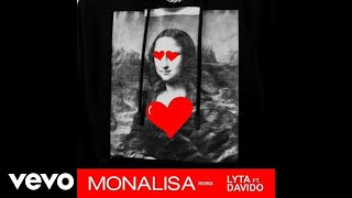 Lyta - Monalisa (Official Audio Remix)  ft. DaVido