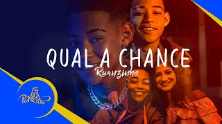 Ruanzinho - Qual a Chance ( Video Clipe )
