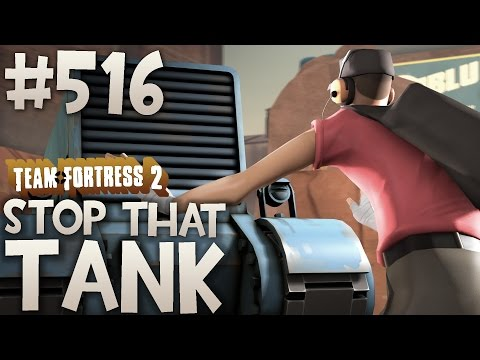 Team Fortress 2 Gameplay | Stop That Tank | Episode 516