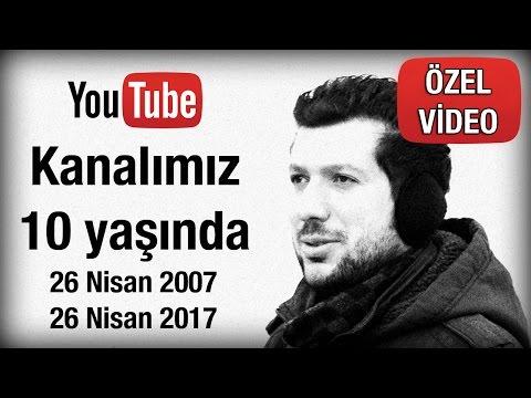 Youtube Kanalımız 10 Yaşında - Özel Video