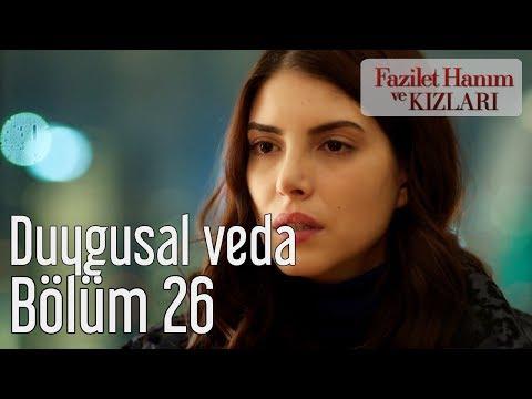 Fazilet Hanım ve Kızları 26. Bölüm - Hazan'la Yağız'ın Duygusal Vedası
