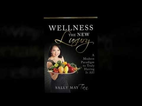 Wellness The New Luxury: Brand New Book by Sally May Tan