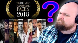 TOP 100 MOST HANDSOME FACES 2018 REACTION (WHAT'S UR OPINION???)