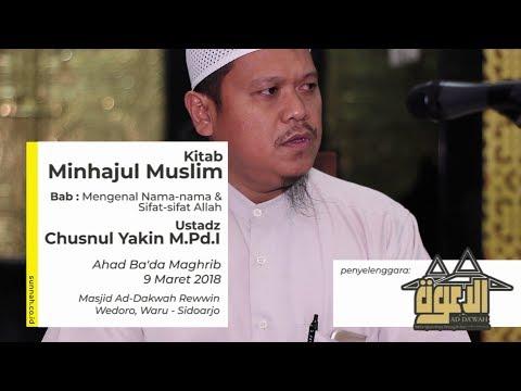 Kitab Minhajul Muslim :  Mengenal Nama-nama & Sifat-sifat Allah - Ustadz Chusnul Yakin M.Pd.I