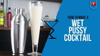 Wet Pussy Cocktail Recipe - How to make Cocktail Recipe by Drink Lab (Popular)