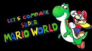 Let's Compare ( Super Mario World )