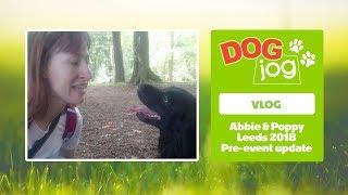 Abbie & Poppy's Vlog - Dog Jog Leeds 2018