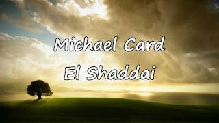 Watch Michael Card El Shaddai video