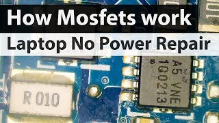 Asus Laptop No power Not Charging Repair-  How Mosfets work and short circuit diagnosis