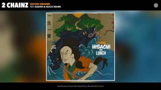 2 Chainz - Good Drank (Audio) ft. Quavo, Gucci Mane ( Gucci Verse Only)