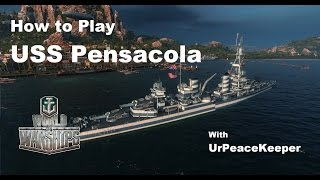 How To Play USS Pensacola In World Of Warships
