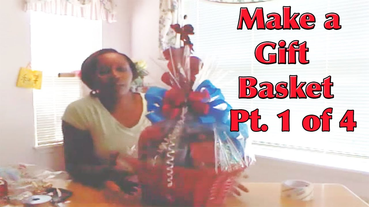 How To Make A Gift Basket Part 1 Giftbasketappeal