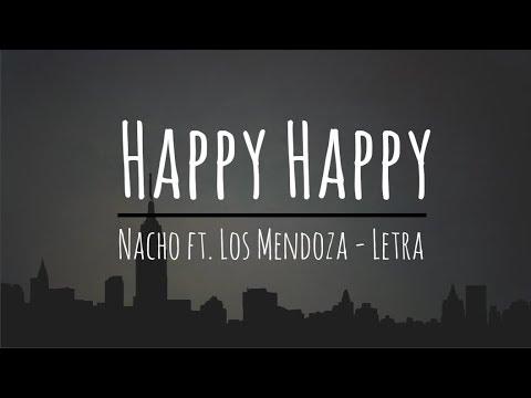 Happy Happy - Nacho ft. Los Mendoza (Letra/Lyrics)
