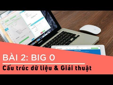 Cấu trúc dữ liệu và giải thuật - Bài 2: BIG O