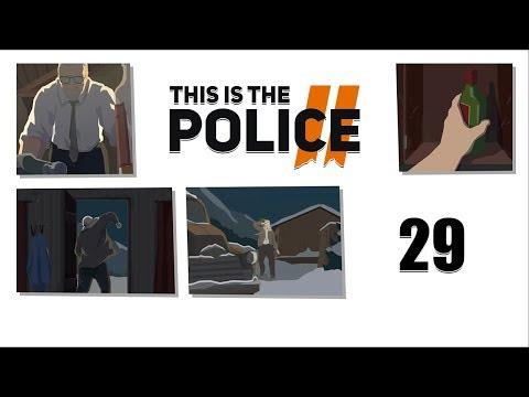 This is The Police 2 - Прохождение pt29 - 22-23 декабря