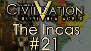 Civilization 5: Immortal Incas - Part 21