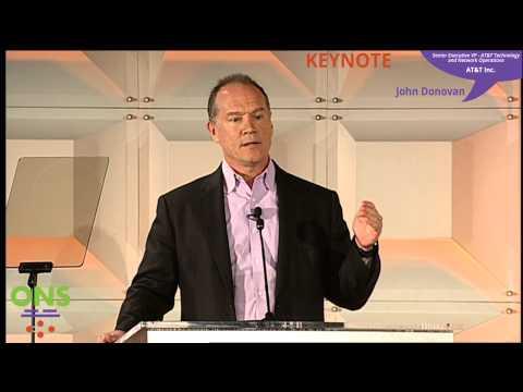 ONS2014 Keynote: John Donovan, Senior EVP, AT&T Technology & Network Operations