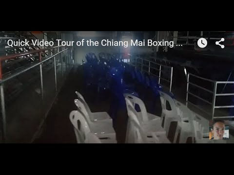 Quick Video Tour of the Chiang Mai Boxing Stadium - The Roadhouse