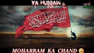 MOHARRAM KA CHAND 2018-19 |Latest Muharram status,Nadeem Sarwar 2018-2019 nouhe,Best Moharram status