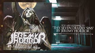 JEREMY HORROR - THY SEVEN DEADLY SINS (Official Stream Video) | Pure Core 2018
