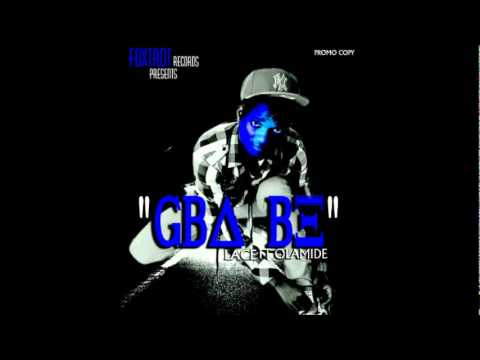 Lace - Gba Be Ft Olamide video