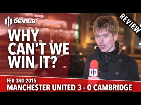 Why Can't We Win It? | Manchester United 3 Cambridge United 0 | REVIEW
