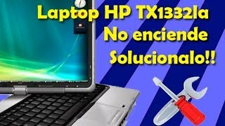 🔴HP tx1332la - Desamble - No enciende -  Chip de Video - Reparar
