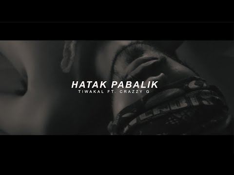HATAK PABALIK - TIWAKAL FT. CRAZZY G (OFFICIAL MUSIC VIDEO)