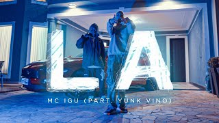 Mc Igu - LA (Part. Yunk Vino) (Clipe Oficial) Dir. Richfreak.shc