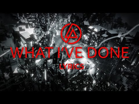 Linkin Park - What I've Done Lyrics video