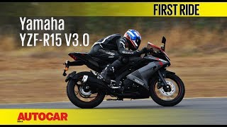 Yamaha YZF-R15 V3.0 | First Ride | Autocar India