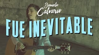 Daniela Calvario - Fue Inevitable (VIDEO OFICIAL)