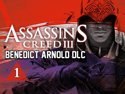 Assassin's Creed 3 Walkthrough - Benedict Arnold DLC Part 1 Let's Play AC3 Gameplay Commentary