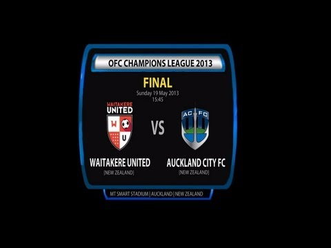 OFC CHAMPIONS LEAGUE FINAL / WAITAKERE UNITED vs AUCKLAND CITY / 19.05.2013