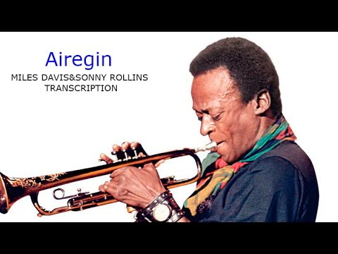 Airegin/Sonny Rollins-Miles Davis' (Bb) Transcription. Transcribed by Carles Margarit