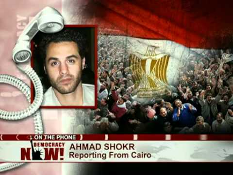 Uprising in Egypt: Dramatic Live Report By Journalist Ahmad Shokr From a Cairo Hotel Room 2 of 2
