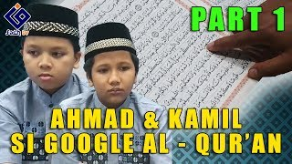 Ahmad & Kamil Si Google Al-Qur'an | PART 1