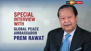 SPECIAL INTERVIEW WITH GLOBAL PEACE AMBASSADOR PREM RAWAT