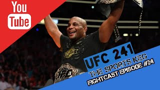 The Sports Keg - FightCast #24 (LIVE Betting UFC 241 +more)