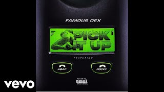 Download Lagu Famous Dex - Pick It Up (Audio) ft. ASAP Rocky Gratis STAFABAND