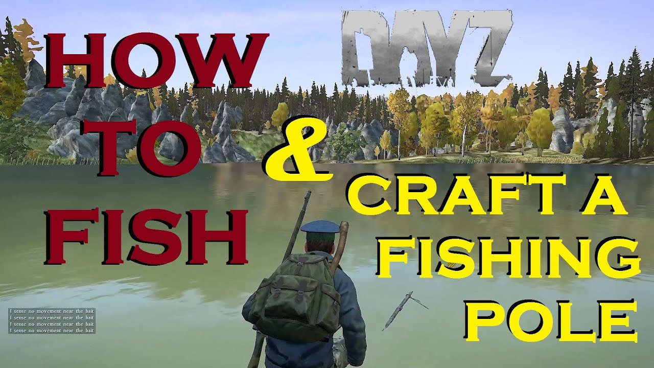 How To Craft A Fishing Pole In Dayz