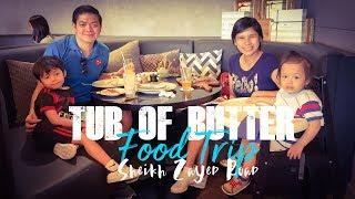 Dubai Food Trip - TUB OF BUTTER