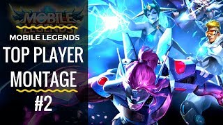 [Top Player Montage #2]   Mobile Legends Top Player Highlight
