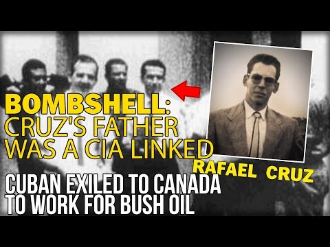 BOMBSHELL: CRUZ'S FATHER WAS A CIA LINKED CUBAN EXILED TO CANADA
