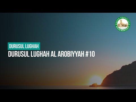 Durusul Lughah Al Arobiyyah #10 - Ustadz Muhammad Hafidz Anshari