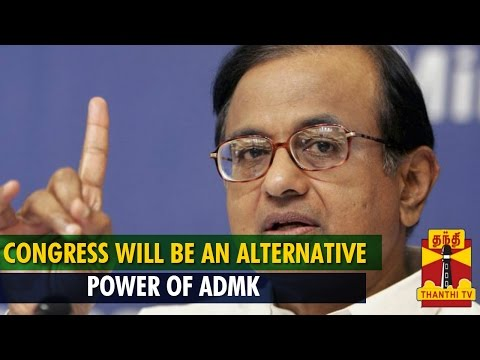 Congress Will Be An Alternative Power Of ADMK In Upcoming Election : P.Chidambaram - Thanthi TV