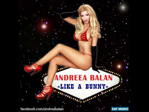 Andreea Balan – Like a Bunny (Official Single 2011)