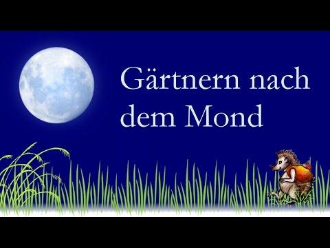 Gärtnern Nach Dem Mond - Naturnahes Gärtnern Im Kreislauf Der Natur