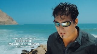 Hugo Soto - Me canse de tu amor (Video Oficial 2015) HD
